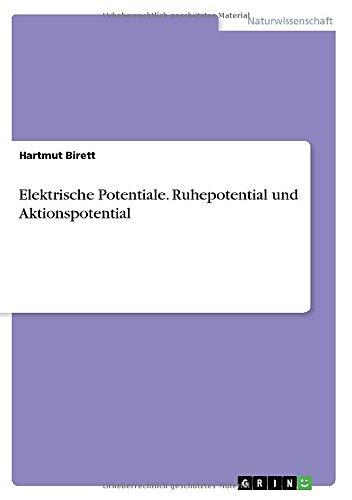 Elektrische Potentiale. Ruhepotential und Aktionspotential