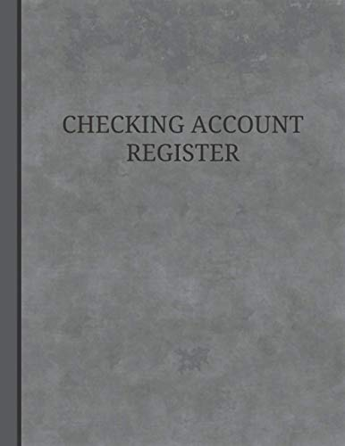Checking Account Register: Check and Debit Card Ledger for Business or Personal Use