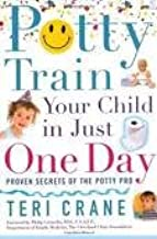 Potty Train Your Child in Just One Day [toilet training] Publisher: Fireside