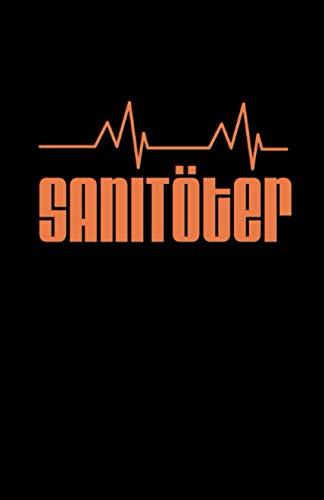 Sanitöter: Notizbuch mit 120 Seiten linierten Papier (5.5x8,5 Zoll, ca. DIN A5 / 13.97 x 21.59 cm) Sanitöter EKG Herzschlag Sani Sanitätsdienst Rettungsdienst