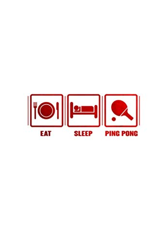 Eat Sleep Ping Pong Table Tennis Red Color: Notebook Planner, Daily Planner...