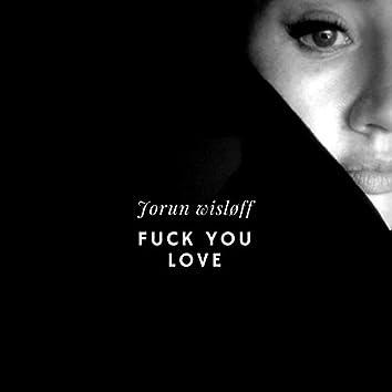 Fuck You Love