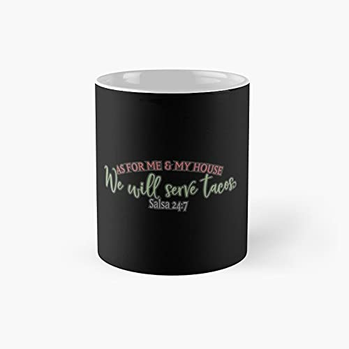Funny As For Me And My House Taco Saying Classic Mug - Ceramic Coffee White (11 Ounce) Tea Cup Gifts For Bestie, Mom And Dad, Lover, Lgbt