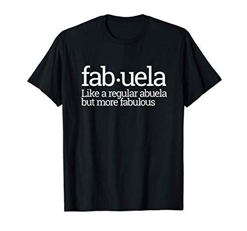 Funny Fabuela Fabulous Abuela Spanish Grandma Gift Idea T-Shirt