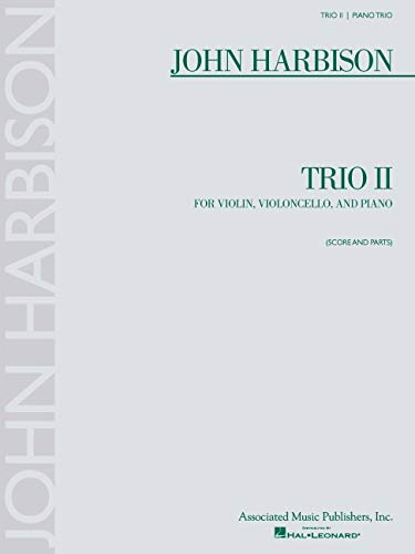 John Harbison Trio II for Violin, Violoncello, and Piano: Score and Parts [With Musical Part]