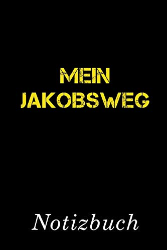 Mein Jakobsweg Notizbuch: | Notizbuch mit 110 linierten Seiten | Format 6x9 DIN A5 | Soft cover matt |