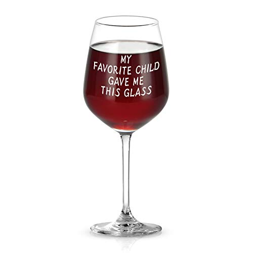 My Favorite Child Gave Me This Glass - 15Oz Funny Mom & Dad Wine Glass, Best Gift Idea from Daughter, Son, Kids - Christmas Gifts, Gag Gift, Birthday Gift for Parents, Men, Women, Him, Her