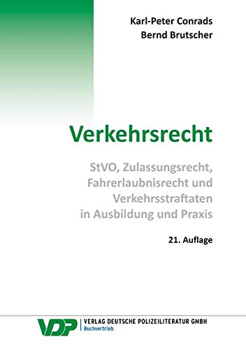 Verkehrsrecht: StVO, Zulassungsrecht, Fahrerlaubnisrecht und Verkehrsstraftaten in Ausbildung und Praxis (VDP-Fachbuch)