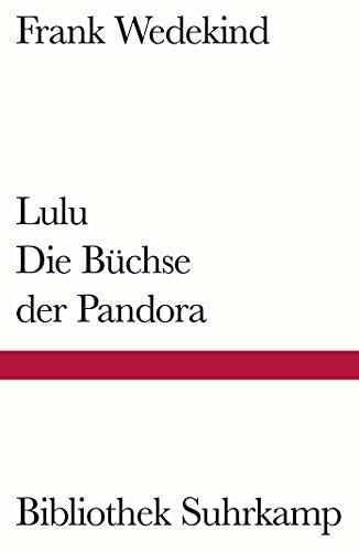 Lulu – Die Büchse der Pandora: Eine Monstretragödie (Bibliothek Suhrkamp)