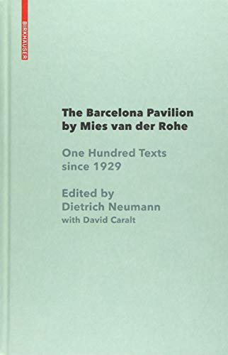 The Barcelona Pavilion by Mies van der Rohe: One Hundred Texts since...