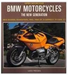 Bmw Motorcycles: The New Generation : New Boxers, Roadsters, F650, F650 st, K1200Rs/Lt, R1100S, C1 (Osprey Motorcycles)