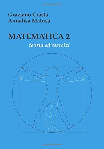 Matematica 2: teoria ed esercizi