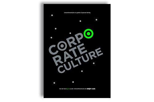 GmbH short cuts, CORPORATE CULTURE. Von der Kunst grün zu sein. Unternehmenskultur bei short cuts