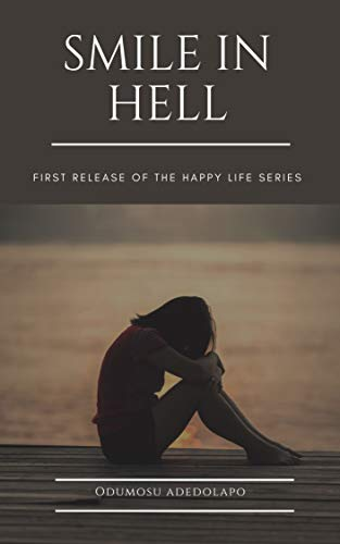 Smile in Hell: A guide to a happy life in hard times (English Edition)