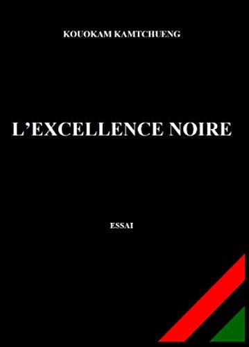 L'Excellence Noire