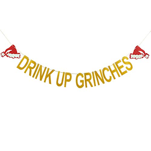 Drink Up Grinches Banner Gold Glitter - Grinch Christmas Decorations, The Grinch Party Decor, Merry Christmas Banner, Ugly Christmas Sweater Party Decor, Elf Cutout, Grinch Cutout, Let's Get Elfed Up Decor