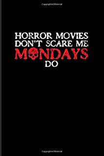 Horrormovies Don't Scare Me Mondays Do: Best Horror Quote And Saying 2020 Planner | Weekly & Monthly Pocket Calendar | 6x9 Softcover Organizer | For Horror Movie & Job Sarcasm Fans