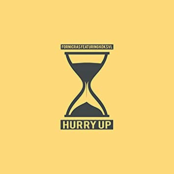 Hurry Up (feat. KÖK$VL)