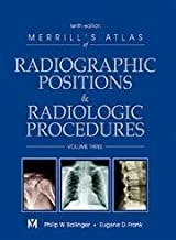 Merrill's Atlas of Radiographic Positions & Radiologic Procedures: Volume 3, 10e 10th Edition by Long MS RT(R)(CV) FASRT, Bruce W., Ballinger PhD RT(R) F (2003) Hardcover