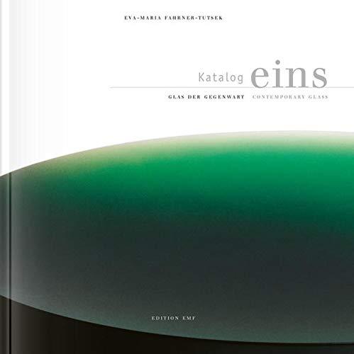 Katalog eins: Glas der Gegenwart /Contemporary Glass. Dt./Engl.
