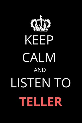 Keep Calm and Listen To Teller: Notebook/Journal/Diary For Teller Fans 6x9 Inches A5 100 Lined Pages High Quality Small and Easy To Transport