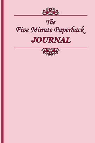 The Five Minute Paperback Journal: For a Happier You in 5 Minutes a Day, Daily Journal for Women, Pink Journal