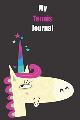 My Tennis Journal: With A Cute Unicorn, Blank Lined Notebook Journal Gift Idea With Black Background Cover