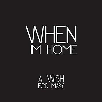 When I'm Home