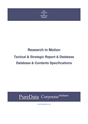 Research In Motion: Tactical & Strategic Database Specifications - Toronto perspectives (Tactical & Strategic - Canada Book 15546) (English Edition)