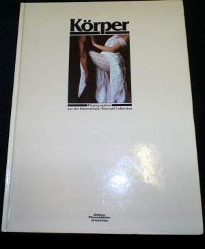Körper - Photographien mit der 50 x 60 Sofortbild-Kamera aus der International Polaroid Collection