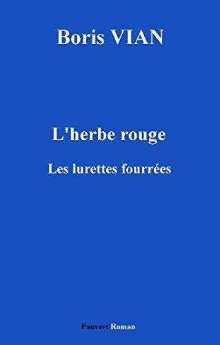 L'Herbe rouge, précédé des Lurettes fourrées (Fonds Pauvert) (French Edition)