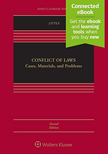Compare Textbook Prices for Conflict of Laws: Cases, Materials, and Problems [Connected eBook] Aspen Casebook 2 Edition ISBN 9781454874904 by Laura E. Little