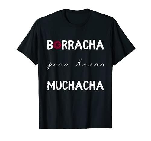 Borracha Pero Buena Muchacha Divertido Regalo Mexicano Borracha Camiseta