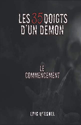 Les 35 doigts d'un démon: Le commencement