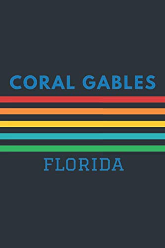 Coral Gables Florida: Lined Journal 6 x 9 for writing down Daily habits, Notebook, Diary (Coral Gables Vintage Themed Book)