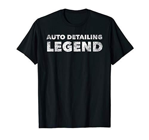 Auto Detailing Legend - Funny Car Detailer Quote Humor T-Shirt