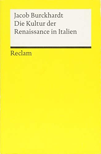 Die Kultur der Renaissance in Italien: Ein Versuch (Reclams Universal-Bibliothek)
