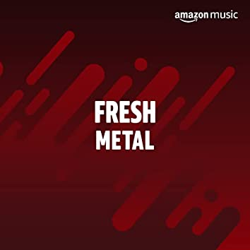 Fresh Metal