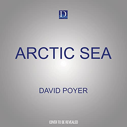 Arctic Sea Audiobook By David Poyer cover art