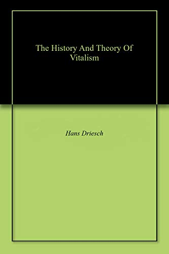 The History And Theory Of Vitalism