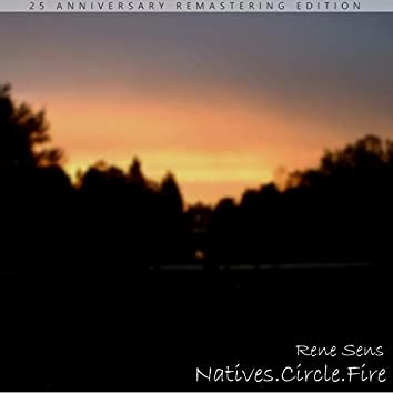 Natives.Circle.Fire (25 Anniversary Remastering Edition)