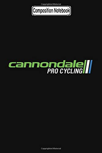 Composition Notebook: Cannondale Pro Cycling Merchandise Biker Trike Touring Training Trips City Notebook Journal/Notebook Blank Lined Ruled 6x9 100 Pages