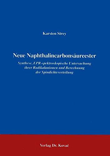 Neue Naphthalincarbonsäureester . Synthese, EPR-spektoskopische Untersuchung ihrer Radikalanionen und Berechnung der Spindichteverteilung