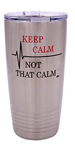 Keep Calm Not That Calm Tumbler