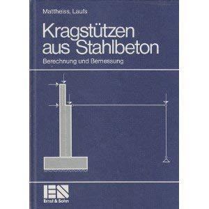 Kragstützen aus Stahlbeton: Berechnung und Bemessung