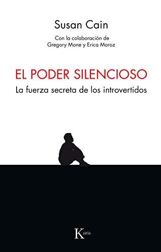 El poder silencioso: La fuerza secreta de los introvertidos (Psicología)