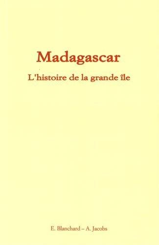 Madagascar: L'histoire de la grande île