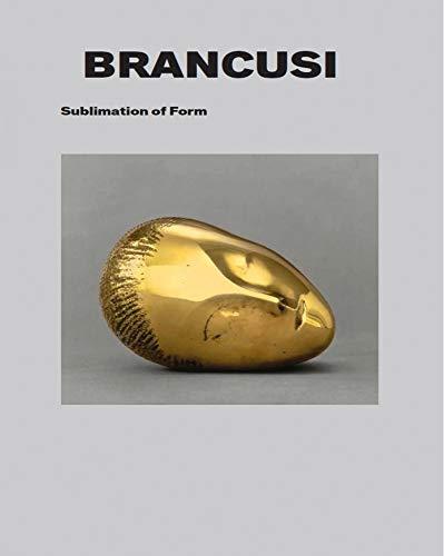 Brancusi: Sublimation of Form