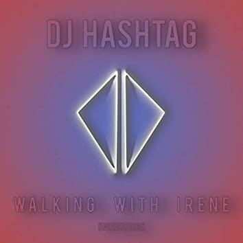 Walking With Irene