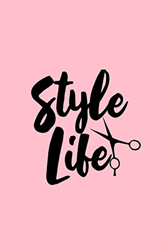 Style Life: Lined Journal - Style Life Scissors Cute Stylist Barber Hairdresser Gift - Pink Ruled Diary, Prayer, Gratitude, Writing, Travel, Notebook ... 6x9 120 pages - Ivory Paper [Lingua Inglese]